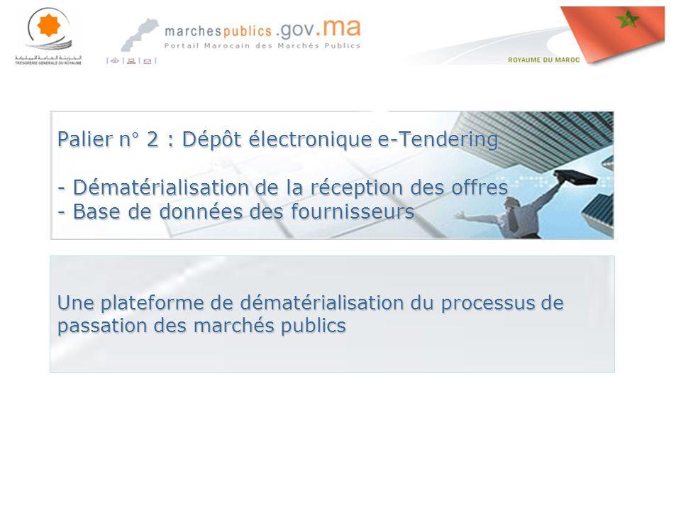Palier n° 2 : Dépôt électronique e-Tendering - Dématérialisation de la réception des offres - Base de données des fournisseurs