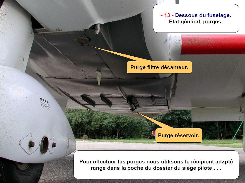 - 13 - Dessous du fuselage. Etat général, purges.