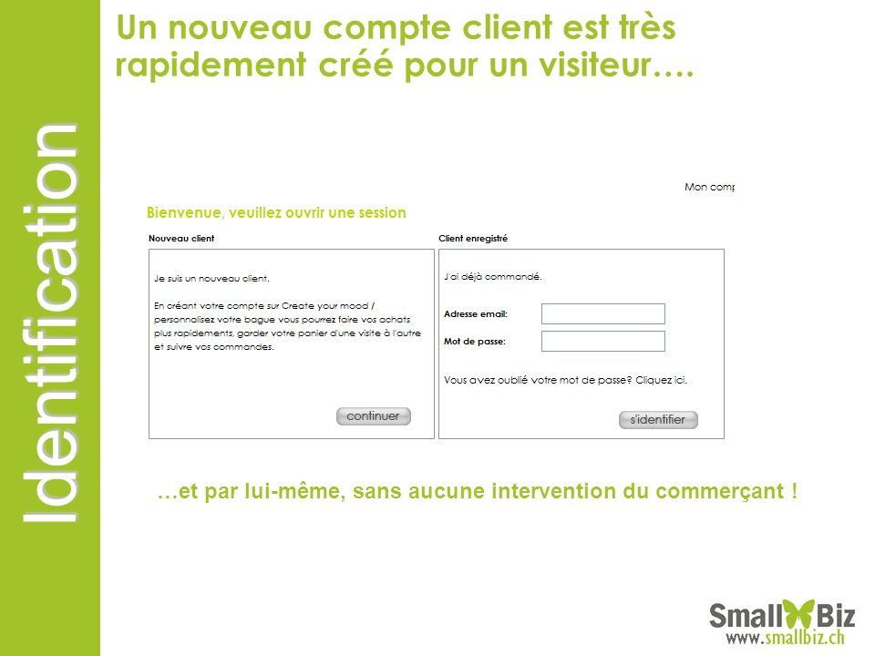 Un nouveau compte client est très rapidement créé pour un visiteur….