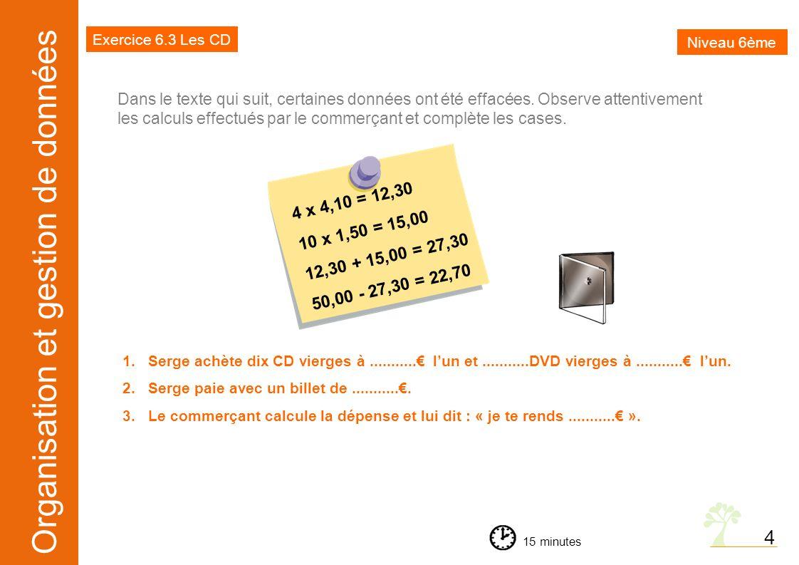 Exercice 6.3 Les CD Niveau 6ème.