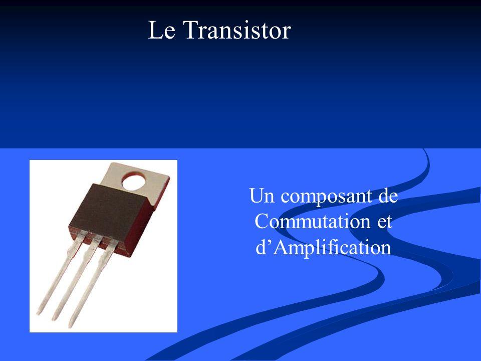 Un composant de Commutation et d'Amplification