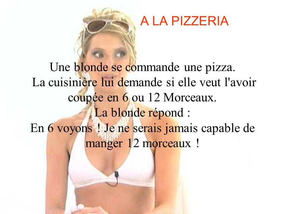 A LA PIZZERIA Une blonde se commande une pizza