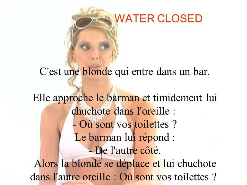 WATER CLOSED C est une blonde qui entre dans un bar