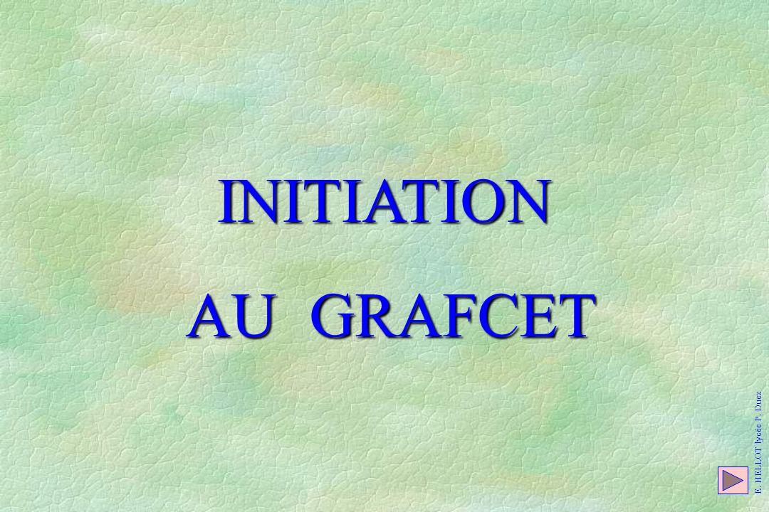 INITIATION AU GRAFCET E. HELLOT lycée P. Duez