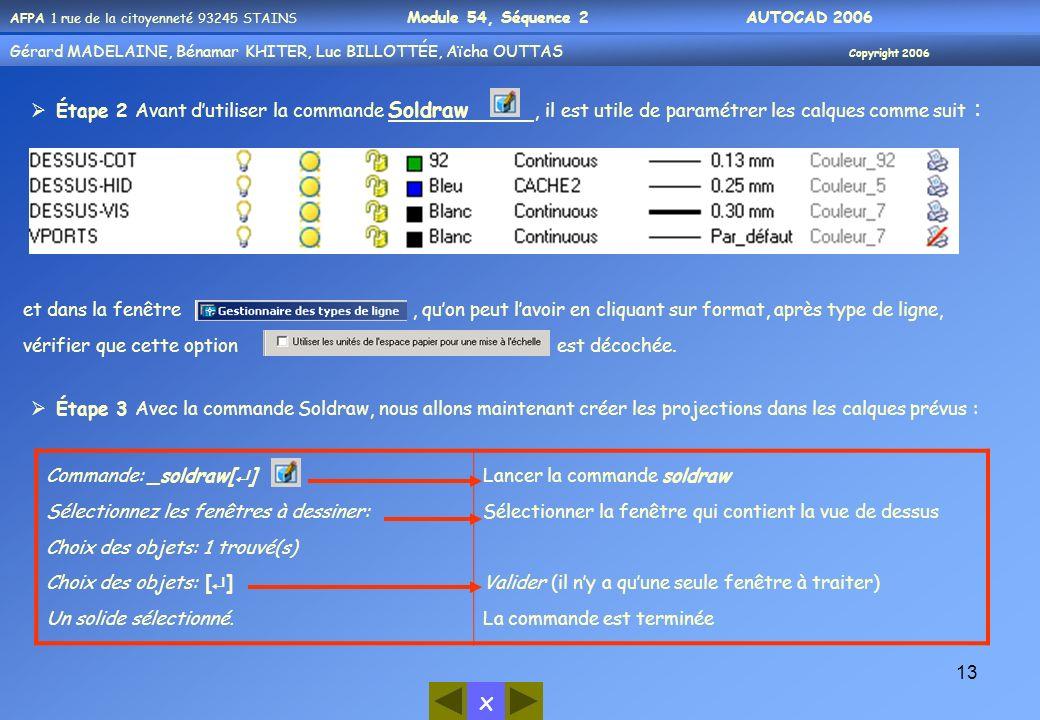 Étape 2 Avant d'utiliser la commande Soldraw , il est utile de paramétrer les calques comme suit :