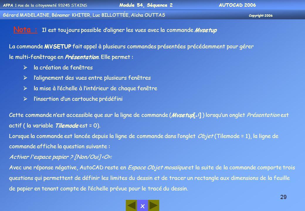 Nota : Il est toujours possible d'aligner les vues avec la commande Mvsetup