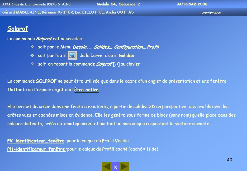Solprof La commande Solprof est accessible :