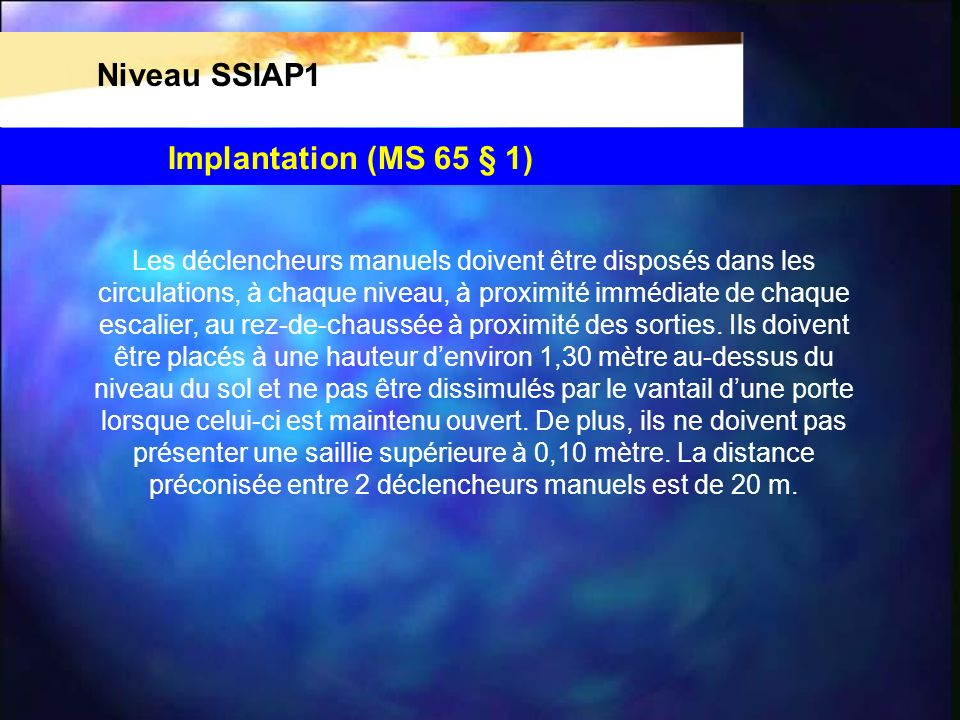 Niveau SSIAP1 Implantation (MS 65 § 1)