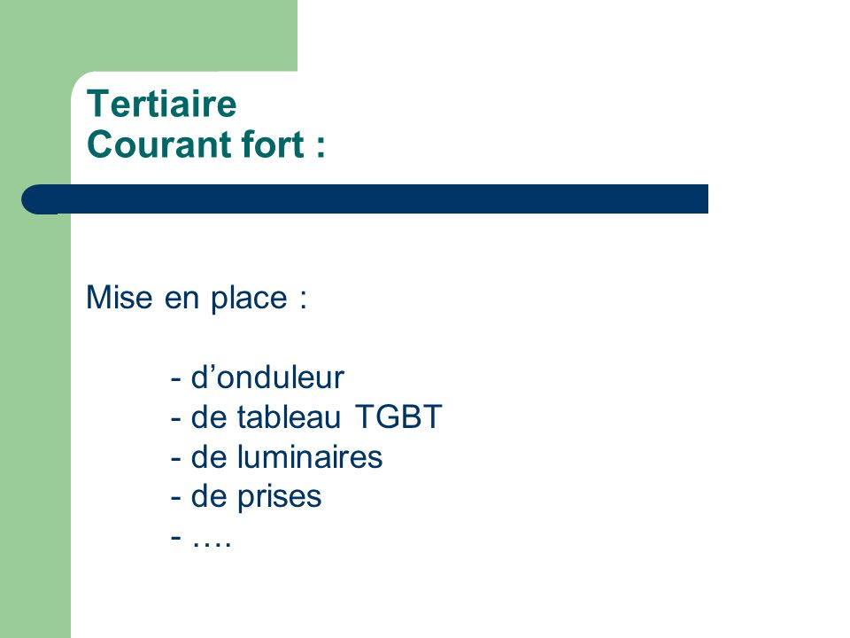 Tertiaire Courant fort :