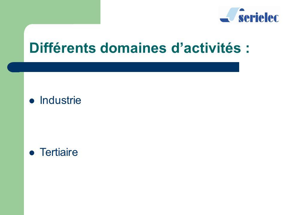 Différents domaines d'activités :