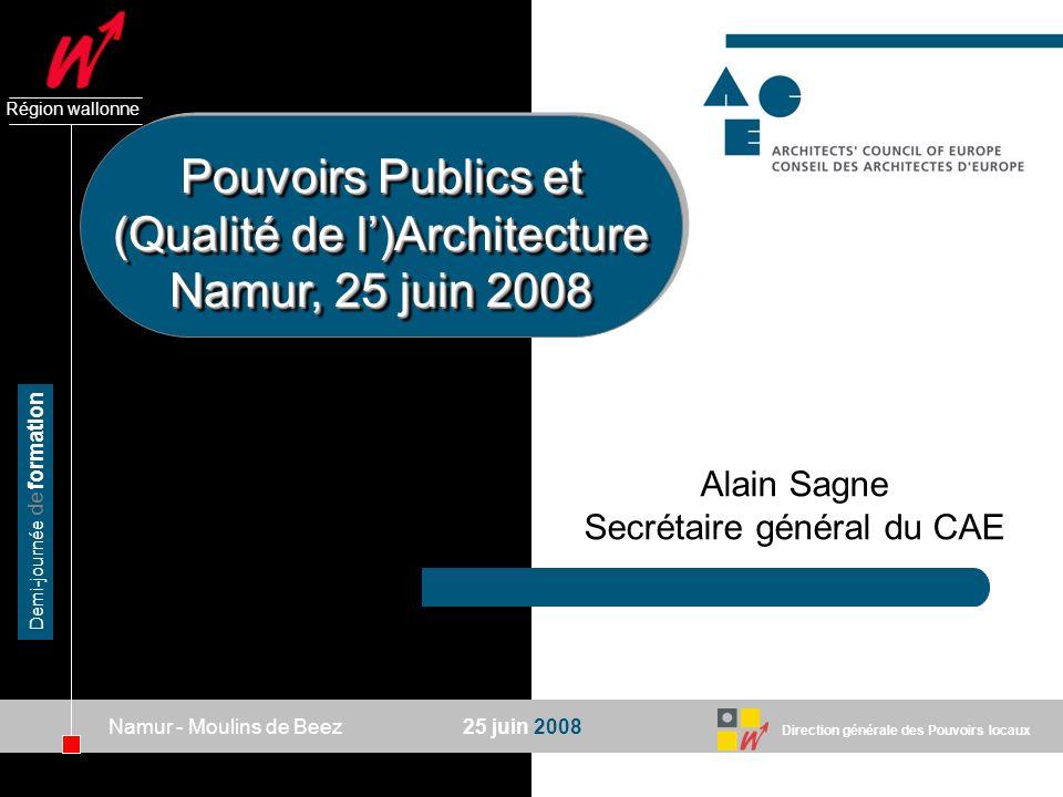 Pouvoirs Publics et (Qualité de l')Architecture Namur, 25 juin 2008