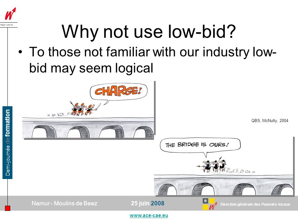 Why not use low-bid. To those not familiar with our industry low-bid may seem logical.