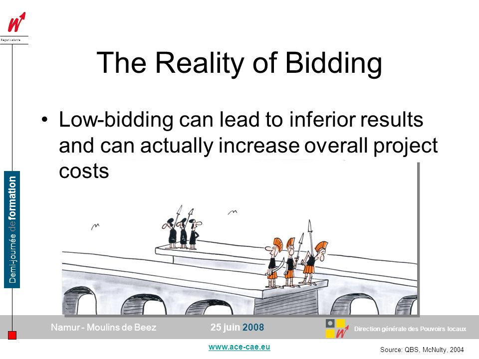 The Reality of Bidding Low-bidding can lead to inferior results and can actually increase overall project costs.