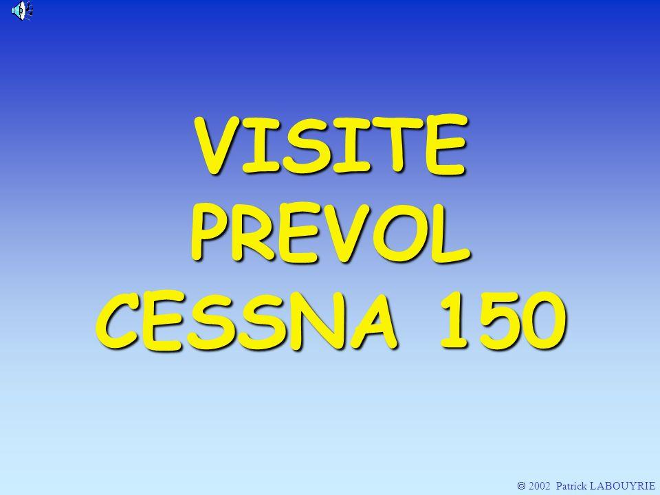 VISITE PREVOL CESSNA 150  2002 Patrick LABOUYRIE