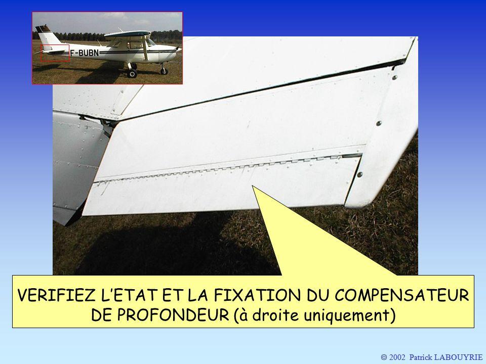 VERIFIEZ L'ETAT ET LA FIXATION DU COMPENSATEUR DE PROFONDEUR (à droite uniquement)