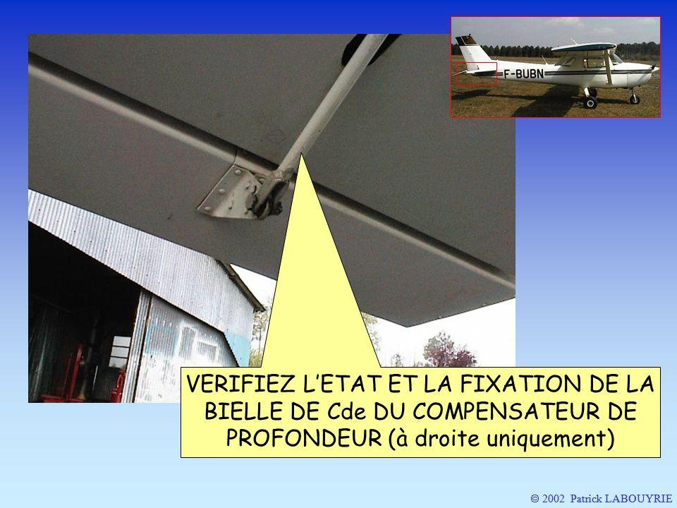 VERIFIEZ L'ETAT ET LA FIXATION DE LA BIELLE DE Cde DU COMPENSATEUR DE PROFONDEUR (à droite uniquement)