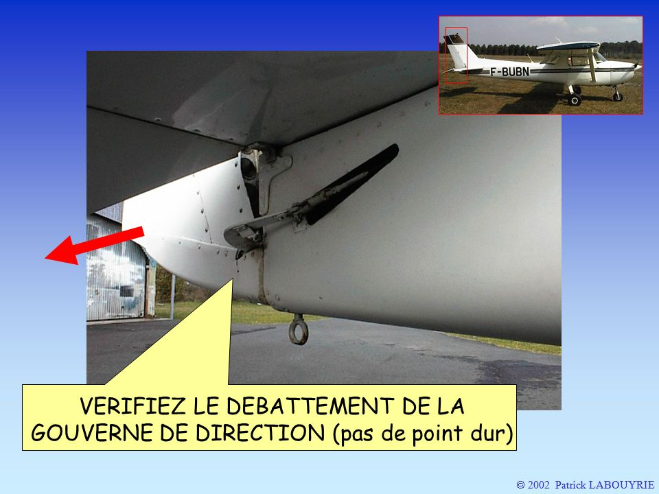VERIFIEZ LE DEBATTEMENT DE LA GOUVERNE DE DIRECTION (pas de point dur)