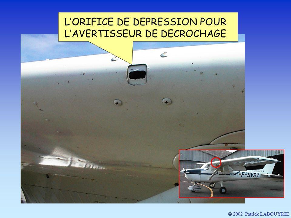 L'ORIFICE DE DEPRESSION POUR L'AVERTISSEUR DE DECROCHAGE
