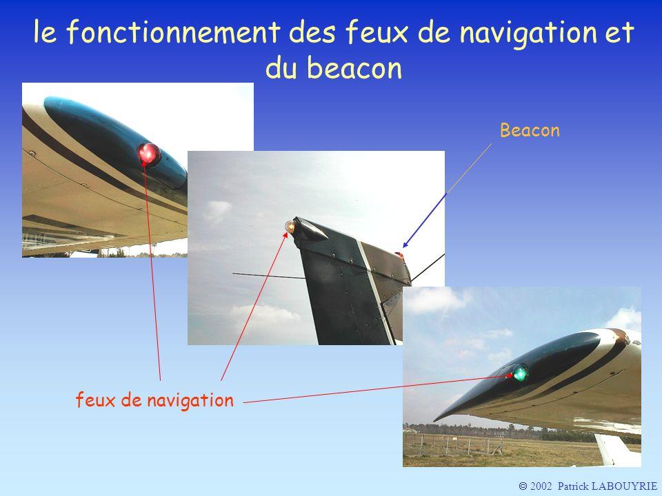 le fonctionnement des feux de navigation et du beacon