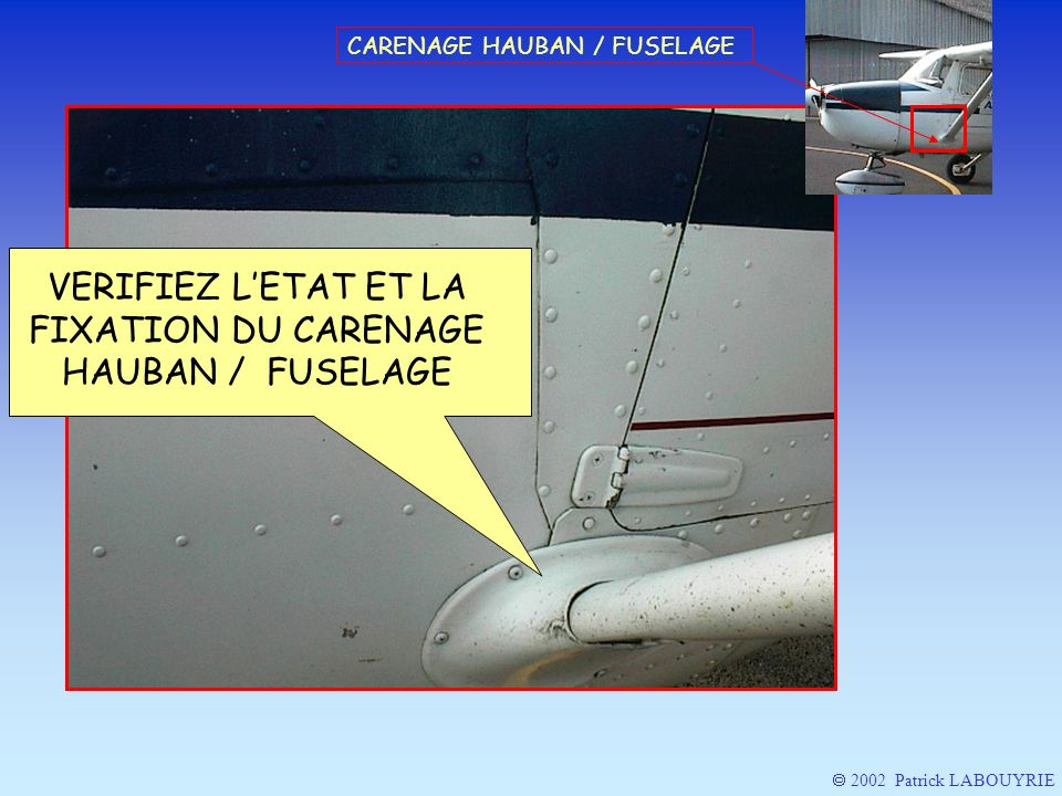 VERIFIEZ L'ETAT ET LA FIXATION DU CARENAGE HAUBAN / FUSELAGE