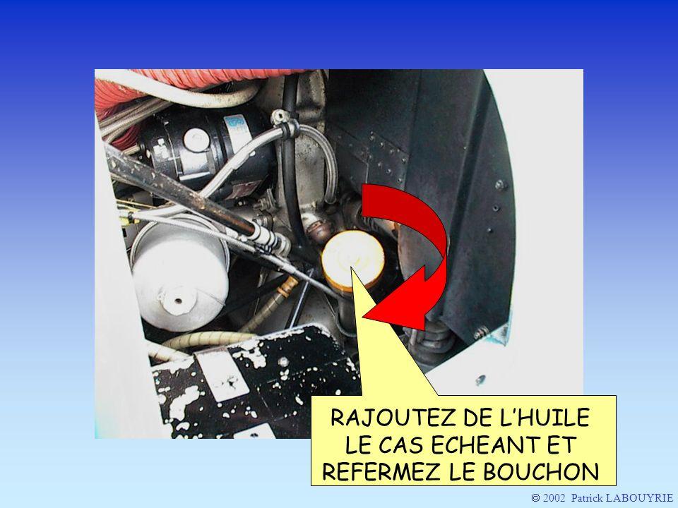 RAJOUTEZ DE L'HUILE LE CAS ECHEANT ET REFERMEZ LE BOUCHON