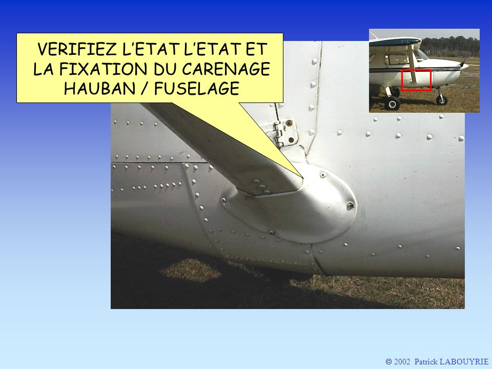 VERIFIEZ L'ETAT L'ETAT ET LA FIXATION DU CARENAGE HAUBAN / FUSELAGE