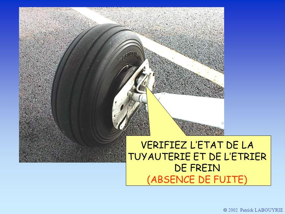 VERIFIEZ L'ETAT DE LA TUYAUTERIE ET DE L'ETRIER DE FREIN (ABSENCE DE FUITE)