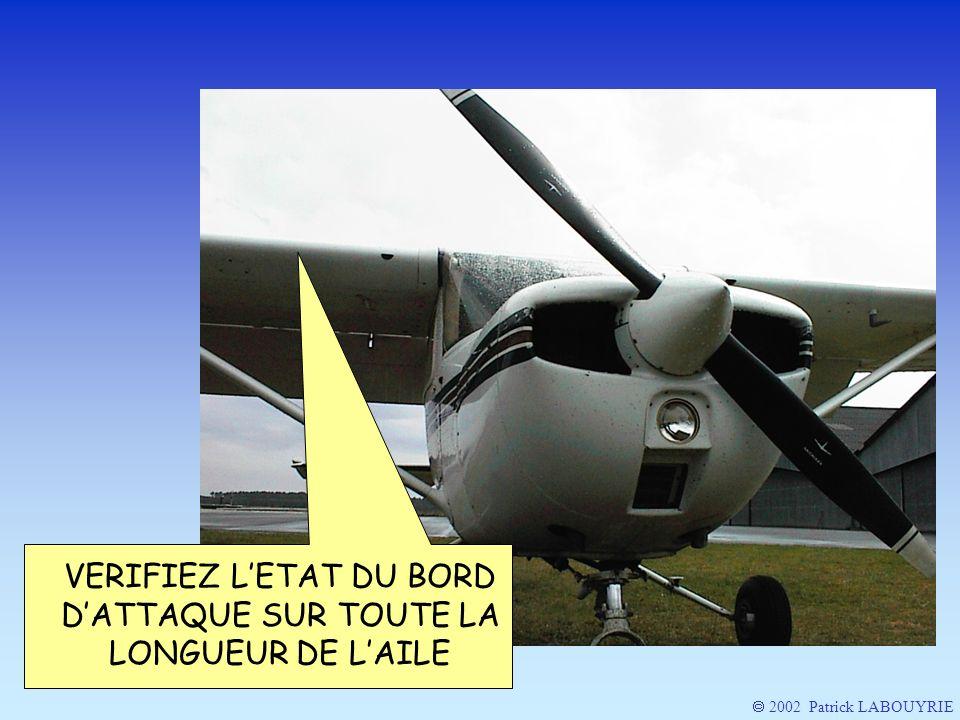 VERIFIEZ L'ETAT DU BORD D'ATTAQUE SUR TOUTE LA LONGUEUR DE L'AILE