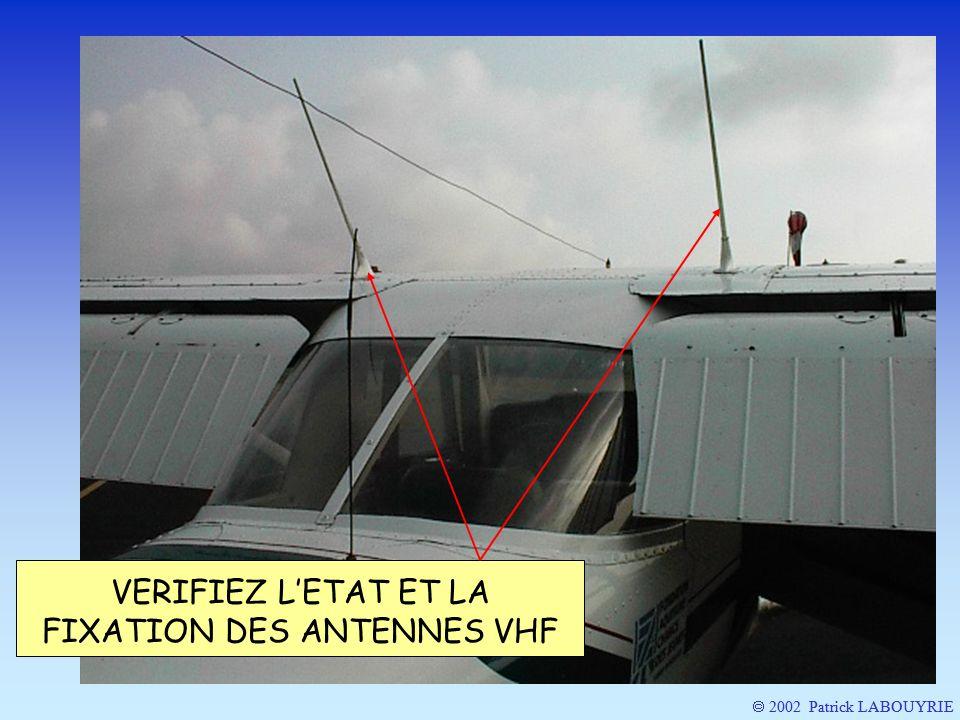 VERIFIEZ L'ETAT ET LA FIXATION DES ANTENNES VHF