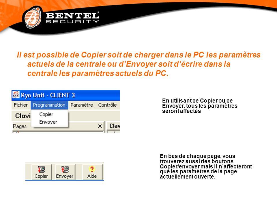 Il est possible de Copier soit de charger dans le PC les paramètres actuels de la centrale ou d'Envoyer soit d'écrire dans la centrale les paramètres actuels du PC.