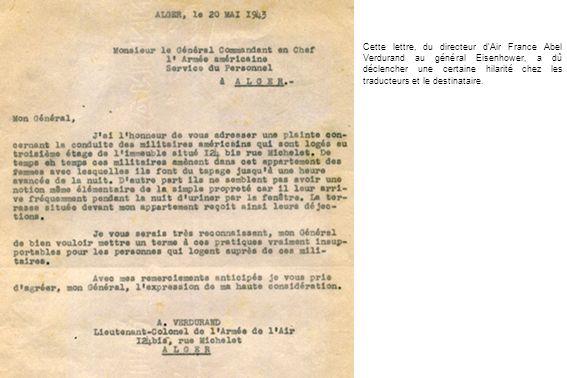 Cette lettre, du directeur d'Air France Abel Verdurand au général Eisenhower, a dû déclencher une certaine hilarité chez les traducteurs et le destinataire.