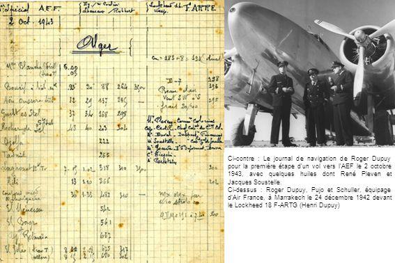 Ci-contre : Le journal de navigation de Roger Dupuy pour la première étape d'un vol vers l'AEF le 2 octobre 1943, avec quelques huiles dont René Pleven et Jacques Soustelle.