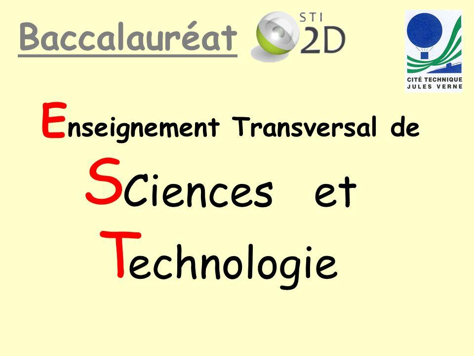 S T Enseignement Transversal de Ciences et echnologie Baccalauréat