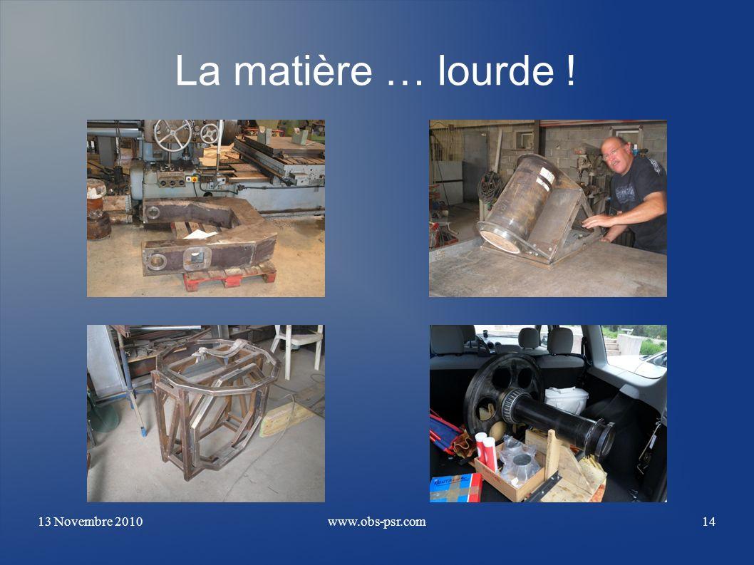 La matière … lourde ! 13 Novembre 2010 www.obs-psr.com