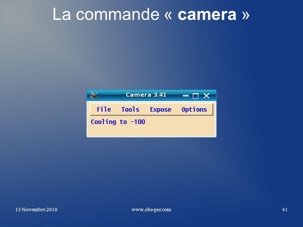La commande « camera » 13 Novembre 2010 www.obs-psr.com