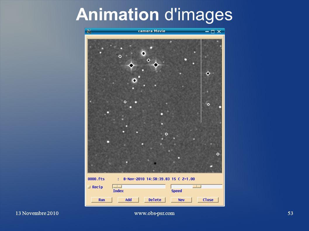 Animation d images 13 Novembre 2010 www.obs-psr.com