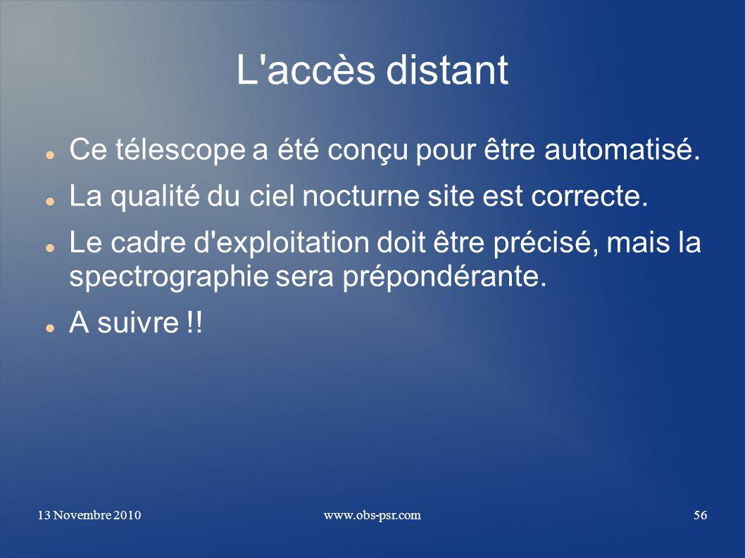 L accès distant Ce télescope a été conçu pour être automatisé.