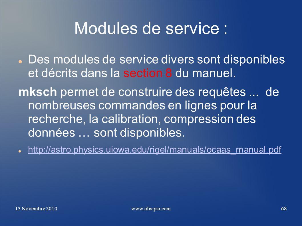 Modules de service : Des modules de service divers sont disponibles et décrits dans la section 8 du manuel.