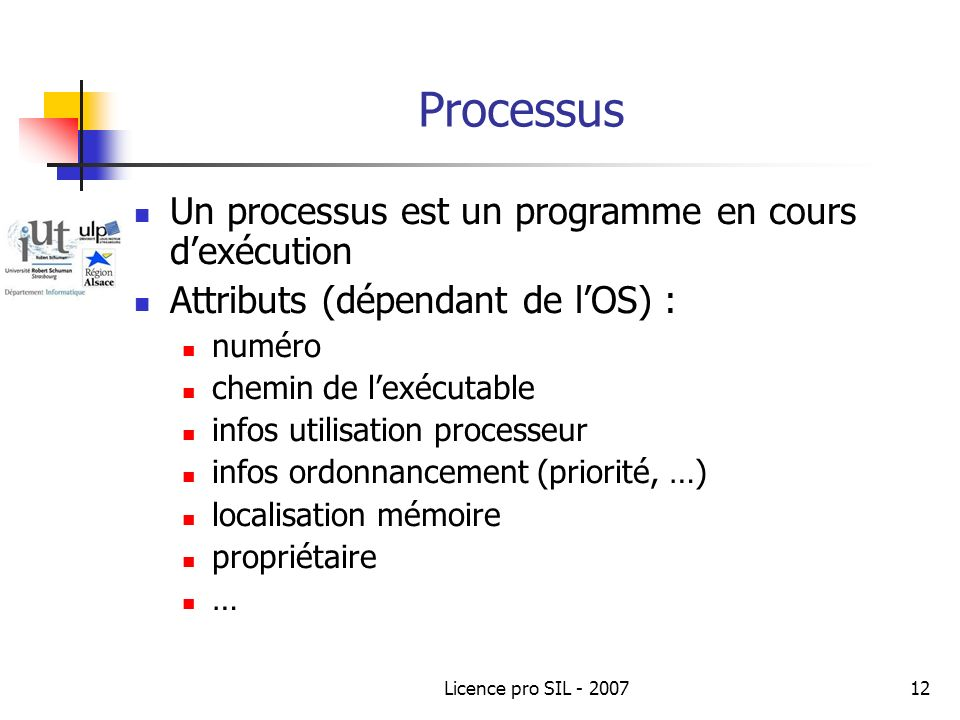 Processus Un processus est un programme en cours d'exécution