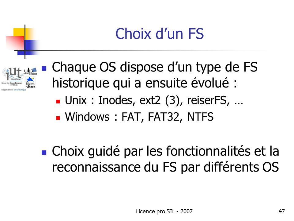 Choix d'un FS Chaque OS dispose d'un type de FS historique qui a ensuite évolué : Unix : Inodes, ext2 (3), reiserFS, …
