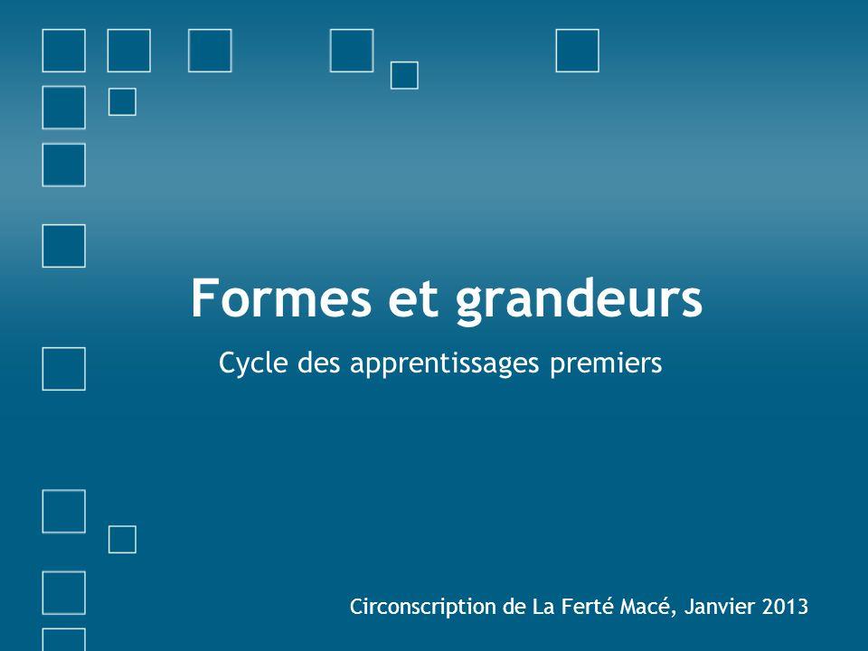 Formes et grandeurs Cycle des apprentissages premiers