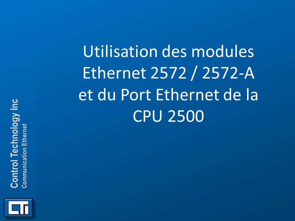 Utilisation des modules Ethernet 2572 / 2572-A et du Port Ethernet de la CPU 2500