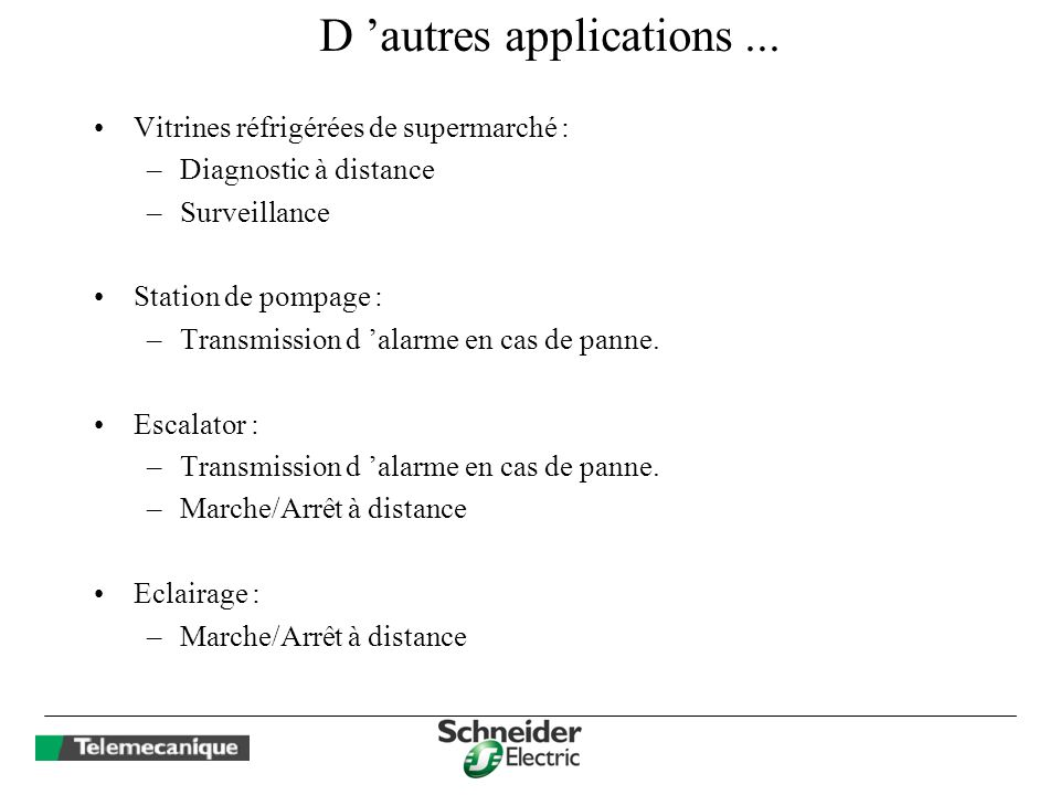 D 'autres applications ...