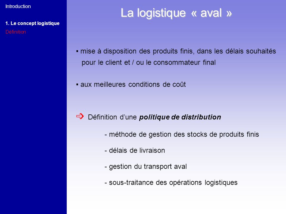 La logistique « aval » ➩ Définition d'une politique de distribution