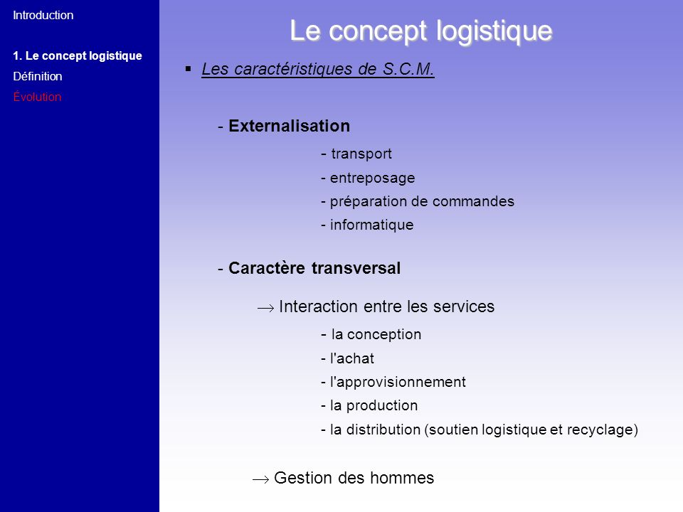 Le concept logistique Les caractéristiques de S.C.M. - Externalisation
