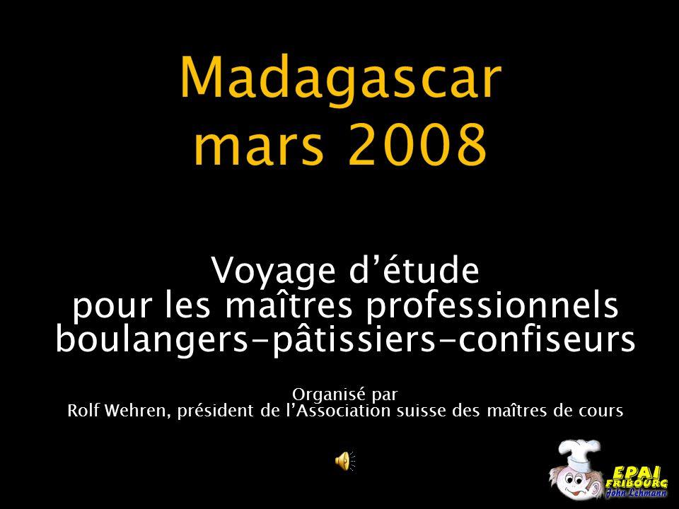 Madagascar mars 2008 Voyage d'étude pour les maîtres professionnels boulangers-pâtissiers-confiseurs.