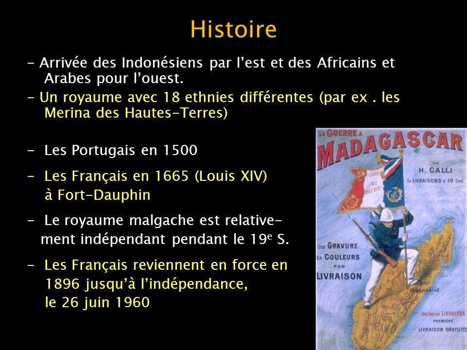 Histoire - Arrivée des Indonésiens par l'est et des Africains et Arabes pour l'ouest.