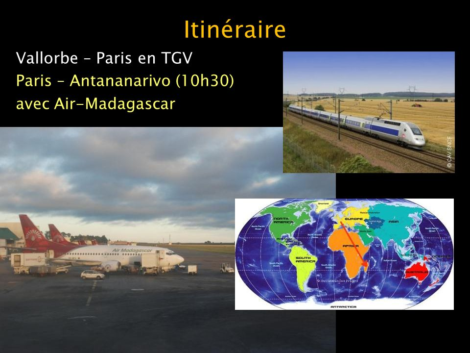 Itinéraire Vallorbe – Paris en TGV Paris – Antananarivo (10h30) avec Air-Madagascar