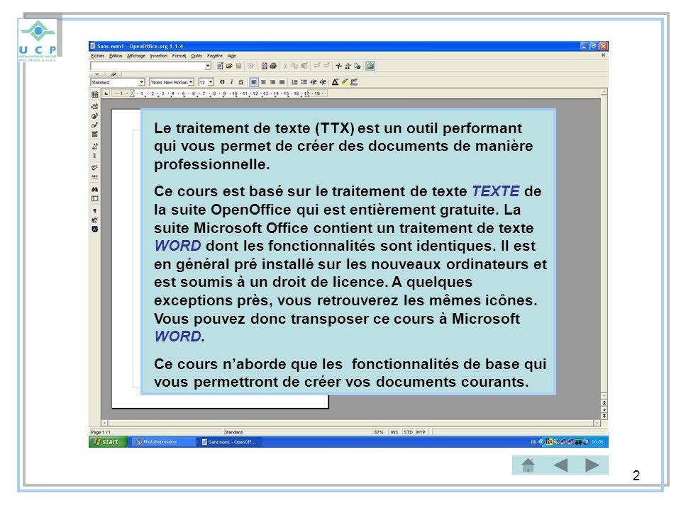 Le traitement de texte (TTX) est un outil performant qui vous permet de créer des documents de manière professionnelle.