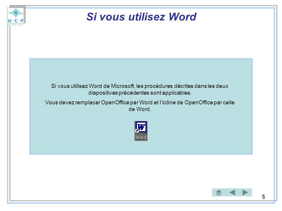 Si vous utilisez Word Si vous utilisez Word de Microsoft, les procédures décrites dans les deux diapositives précédentes sont applicables.